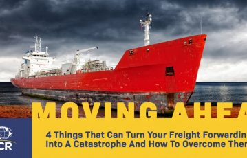 4 Things That Can Turn Your Freight Forwarding Into A Catastrophe And How To Overcome Them
