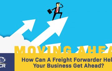 How Can A Freight Forwarder Help Your Business Get Ahead?