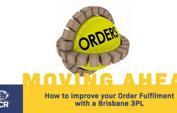 How to improve your Order Fulfilment with a Brisbane 3PL