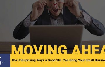 The 3 Surprising Ways a Good 3PL Can Bring Your Small Business To Life