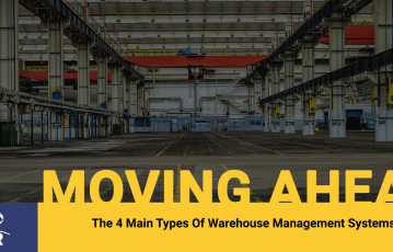The 4 Main Types Of Warehouse Management Systems