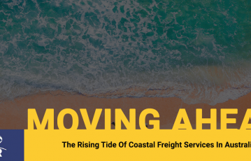 The Rising Tide Of Coastal Freight Services In Australia