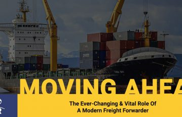 The Ever-Changing & Vital Role Of A Modern Freight Forwarder