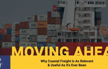 Why Coastal Freight Is As Relevant & Useful As It's Ever Been